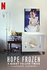 Hope Frozen A Quest to Live Twice | Netflix (2020) ความหวังแช่แข็ง ขอเกิดอีกครั้ง