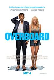Overboard (2018) สมรภูมิรัก ต้องลงน้ำ