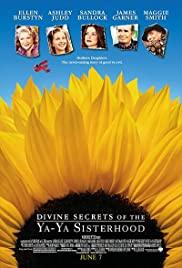 Divine Secrets of the Ya-Ya Sisterhood (2002) คุณแม่…คุณลูก มิตรภาพตลอดกาล